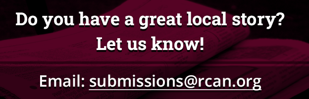 Do you have a great local story? Let us know! Email submissions@rcan.org