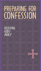 Preparing for Confession; Receiving God